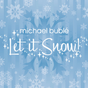 Michael Buble Let it snow