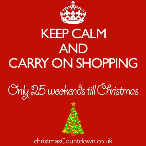 Only 25 Weekends to go before Christmas