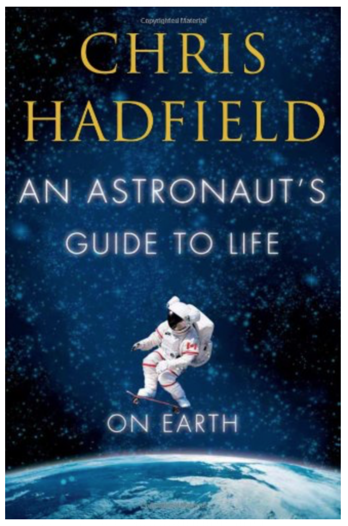 Cover picture for An Astronaut's Guide to Life on Earth by Colonel Chris Hadfield