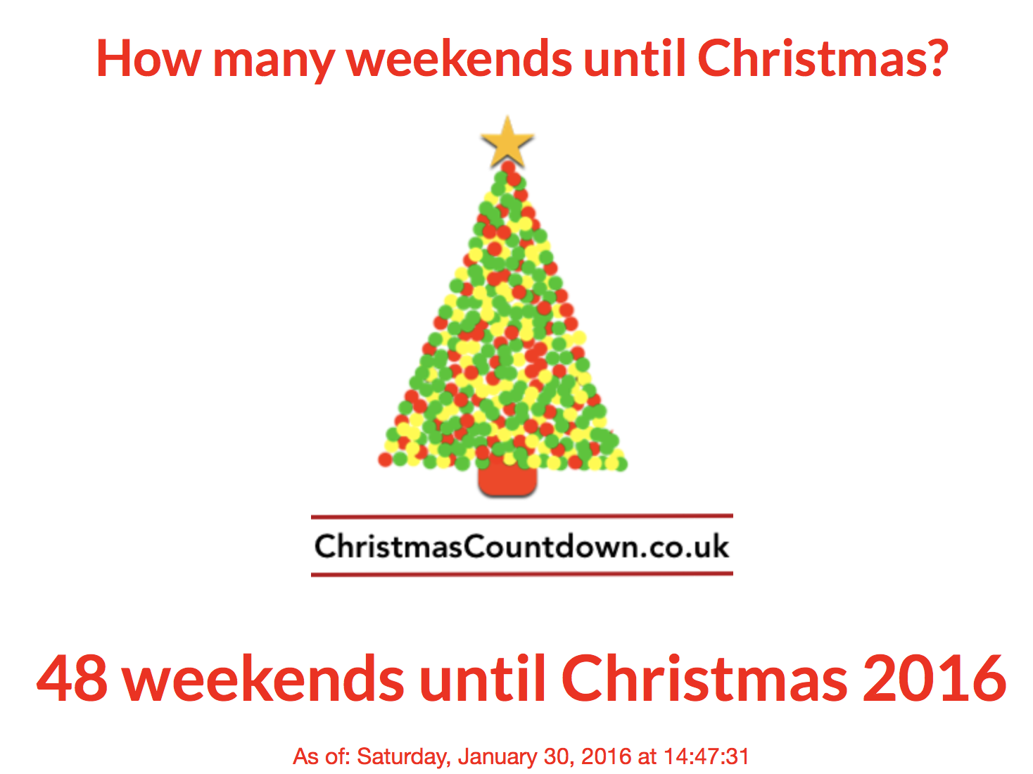 The last weekend in January marks 48 more weekends before Christmas.