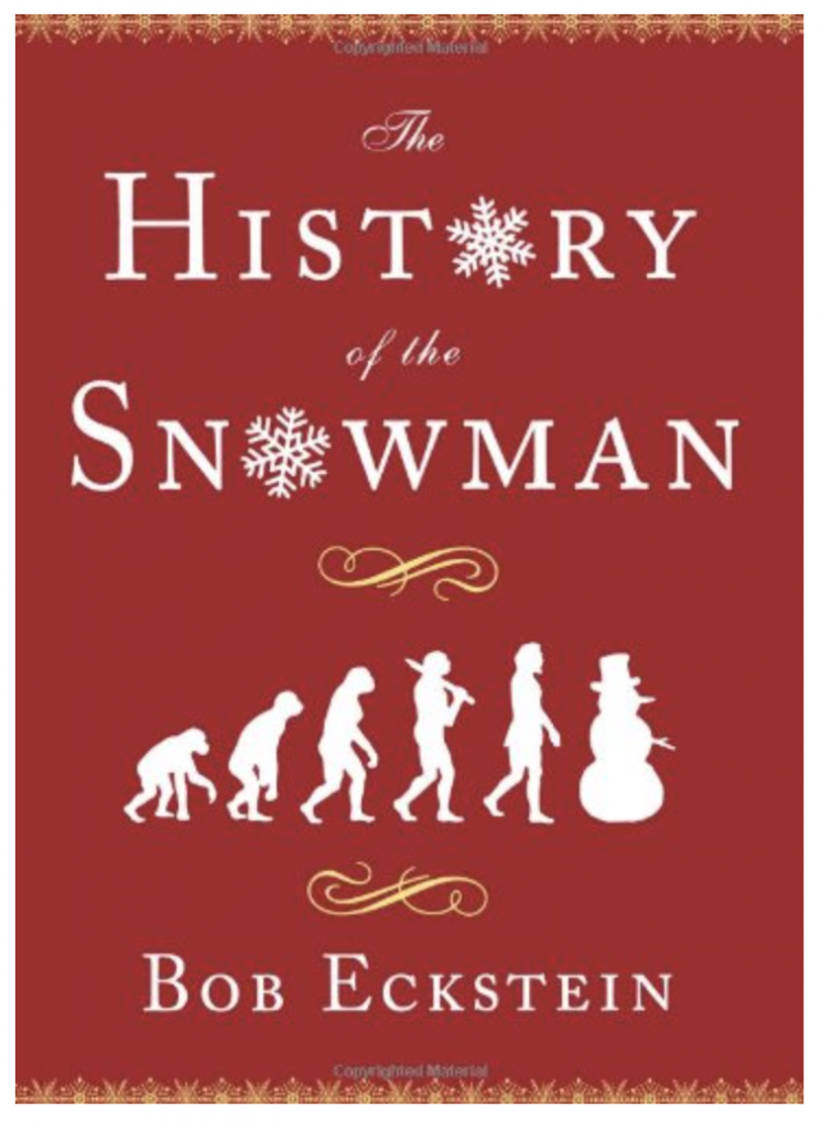 The History of the Snowman Hardcover – 20 Oct 2008 by Bob Eckstein