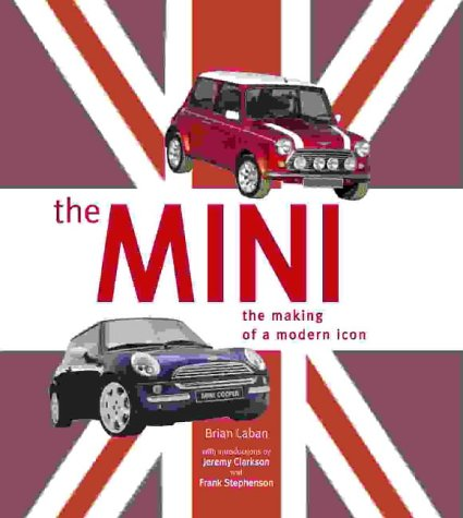 The Mini: The Making of a Modern Icon by Brian Laban