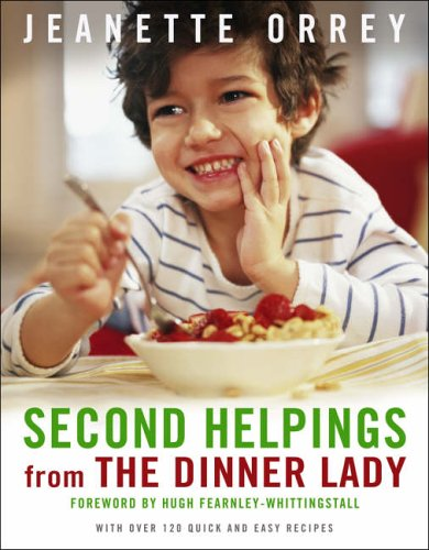 Second Helpings from The Dinner Lady by Jeanette Orrey