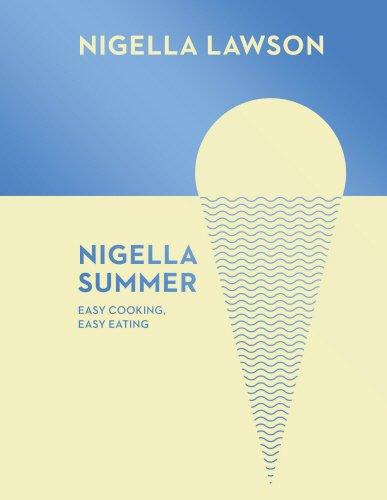 Nigella Summer: Easy Cooking, Easy Eating (Nigella Collection) by Nigella Lawson