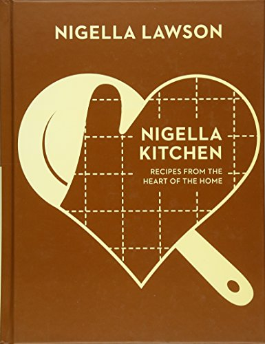 Nigella Kitchen: Recipes from the Heart of the Home (Nigella Collection) by Nigella Lawson