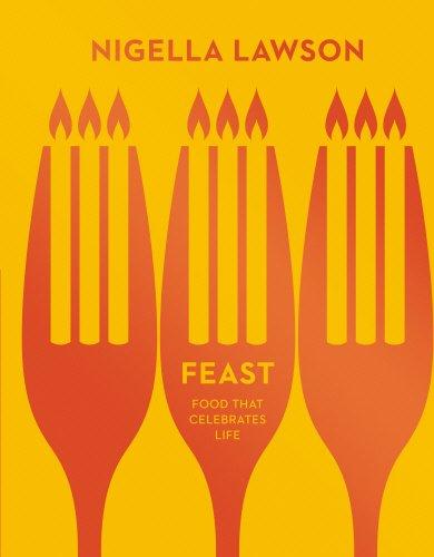 Feast: Food that Celebrates Life (Nigella Collection) by Nigella Lawson