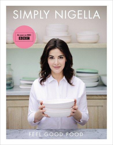 Simply Nigella: Feel Good Food by Nigella Lawson