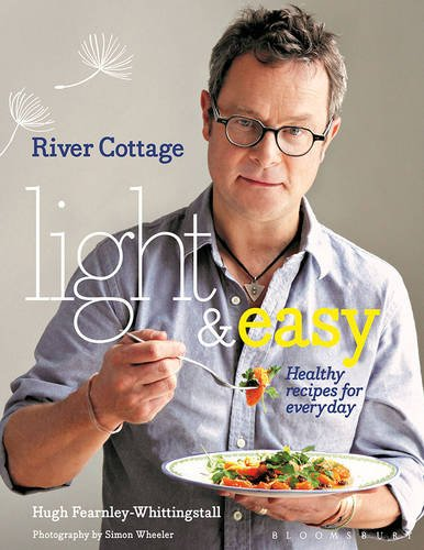 River Cottage Light & Easy: Healthy Recipes for Every Day by Hugh Fearnley-Whittingstall