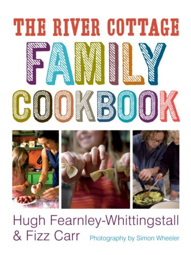 The River Cottage Family Cookbook (River Cottage Cookbook) by Hugh Fearnley-Whittingstall