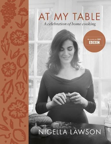 First look at the new Nigella Lawson cookery book: At My Table
