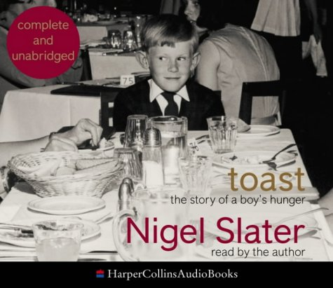 Toast: The Story of a Boy's Hunger: Complete & Unabridged by Nigel Slater