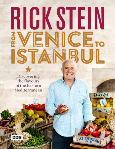 Rick Stein: From Venice to Istanbul by Rick Stein